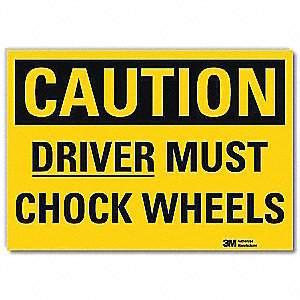 "Chock Wheels, Caution, Vinyl, 10"" x 14"", Adhesive Surface, Engineer"