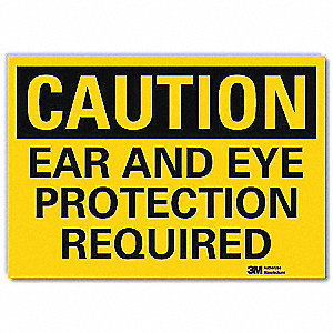 "Personal Protection, Caution, Vinyl, 7"" x 10"", With Mounting Holes, Engineer"