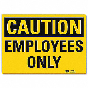 Safety Sign,Employees Only,5in.H x 7in.W