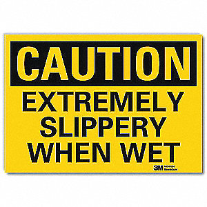 Safety Sign,Extremely Slippery,10in.W