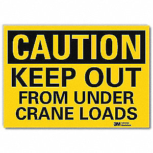 Safety Sign,Keep Out Undr Crne Lds,5in.H