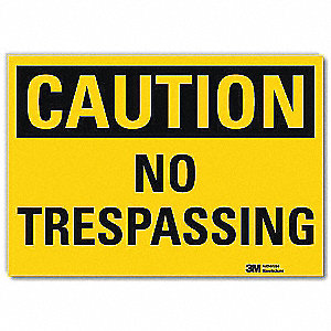 "Trespassing and Property, Caution, Vinyl, 7"" x 10"", Adhesive Surface, Engineer"