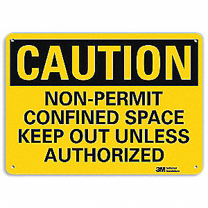 "Confined Space, Caution, Aluminum, 10"" x 14"", With Mounting Holes, Engineer"