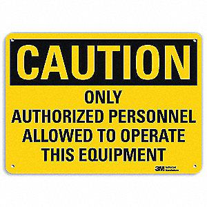 "Machine and Operational, Caution, Aluminum, 10"" x 14"", With Mounting Holes, Engineer"