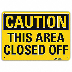 Safety Sign,Area Clsd Off,10in.H