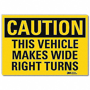 Safety Sign,Wide Right Turns,10 in. W