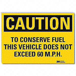 Safety Sign,Conserve Fuel,Caution,10in W