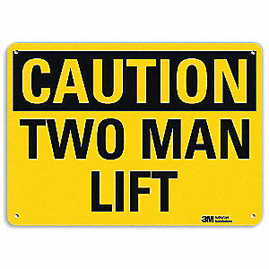 Safety Sign,Two Man Lift,Caution,10 in H