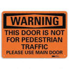 Warning: This Door Is Not For Pedestrian Traffic Please Use Main Door Signs