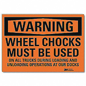 Warning Sign,Chocks Must Be Used,7 in. H