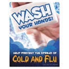 Wash Your Hands Help Prevent The Spread of Cold and Flu Posters