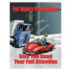 For Injury Prevention Give The Road Your Full Attention Posters