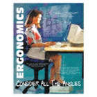 Ergonomics - Consider All The Angles Posters