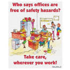 Who Says Offices are Free of Safety Hazards Posters