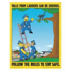Falls From Ladders Can Be Serious. Follow The Rules to Stay Safe. Posters