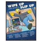 Wipe Up and Avoid A Slip Up Posters