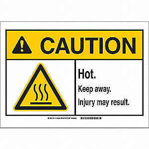 "Hot, Caution, Polyester, 7"" x 10"", With Mounting Holes, Not Retroreflective"