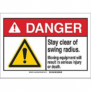 Danger Sign,Swing Radius,B-302,7in.H