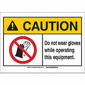 Caution Sign,7in.Hx10in.W,Not Gloves