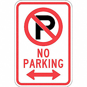 "Text and Symbol No Parking, Engineer Grade Reflective Sheeting No Parking Sign, Height 18"", Width 12"