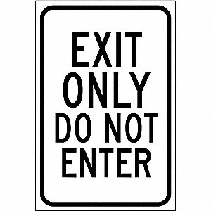 "Exit and Entrance, Exit Only, Polyester, 18"" x 12"", Adhesive Surface, Not Retroreflective"
