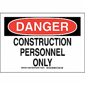 "Construction, Danger, Polyester, 7"" x 10"", Adhesive Surface, Not Retroreflective"