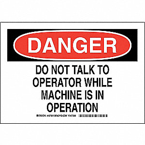 "Machine and Operational, Danger, Polyester, 7"" x 10"", Adhesive Surface, Not Retroreflective"
