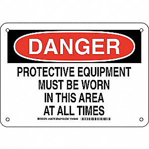 "Personal Protection, Danger, Aluminum, 7"" x 10"", With Mounting Holes, Not Retroreflective"