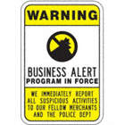 Warning: Business Alert Program In Force We Immediately Report All Suspicious Activities To Our Fellow Merchants And The Police Dept Signs