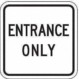 TRAFFIC SIGN,18 X 18IN,BK/WHT,ENTR