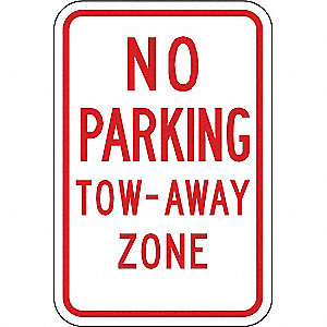 "Text No Parking Tow-Away Zone, High Intensity Prismatic Aluminum No Parking Sign, Height 18"", Width"