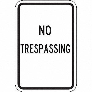 "Trespassing and Property, No Header, Recycled Aluminum, 18"" x 12"""