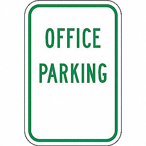 "Text Office Parking, High Intensity Prismatic Aluminum Parking Sign, Height 18"", Width 12"""