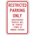 Restricted Parking Only Unauthorized Vehicles Will Be Ticketed/Towed At Owners Expense Signs