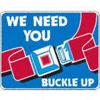 We Need You To Buckle Up Signs