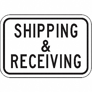 "Text Shipping and Receiving, High Intensity Prismatic Aluminum Parking Sign, Height 18"", Width 24"""
