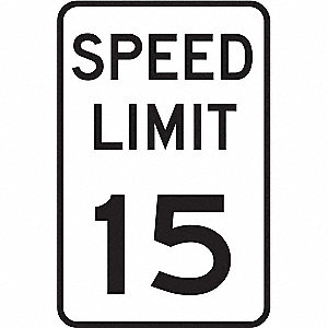 "Text Speed Limit 15, Aluminum Traffic Sign, Height 18"", Width 12"""