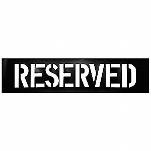 "Traffic Stencil, Reserved, 12"", Plastic, 1 EA"