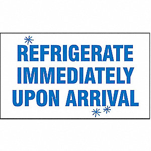 "Shipping Labels, Refrigerate Immediately Upon Arrival Legend, Paper, 4"" Width, 2-7/8"" Height"