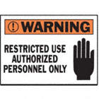 Warning: Restricted Use Authorized Personnel Only Signs