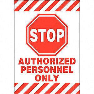 "Authorized Personnel and Restricted Access, No Header, Vinyl, 20"" x 14"", Not Retroreflective"