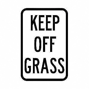 "Text Keep Off Grass, Reflective Aluminum Traffic Sign, Height 18"", Width 12"""