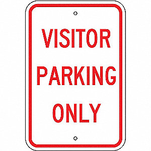 "Text Visitor Parking Only, Aluminum Parking Sign, Height 18"", Width 12"""