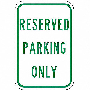 "Text Reserved Parking Only, High Intensity Prismatic Aluminum Parking Sign, Height 18"", Width 12"""