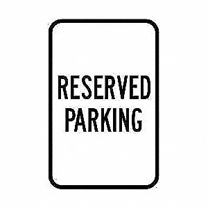 "Text Reserved Parking, Reflective Aluminum Parking Sign, Height 18"", Width 12"""