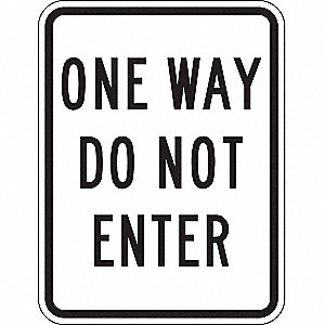"Text One Way Do Not Enter, High Intensity Prismatic Aluminum Traffic Sign, Height 24"", Width 18"""