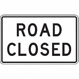 "Text Road Closed, Engineer Grade Aluminum Traffic Sign, Height 30"", Width 48"""