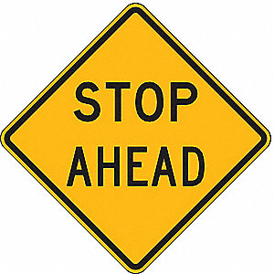 "Text Stop Ahead, High Intensity Prismatic Recycled Aluminum Traffic Sign, Height 36"", Width 36"""