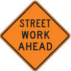 Street Work Ahead Signs