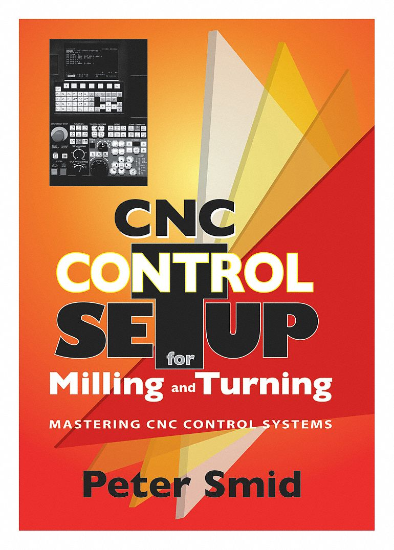 Reference Book,  Machining,  CNC Control Setup for Milling and Turning,  1st. Book Edition
